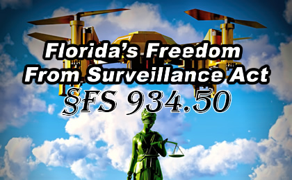 "Florida's 934.50 ""Freedom from Surveillance"" Law"