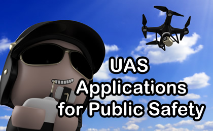 UAS Applications for Public Safety