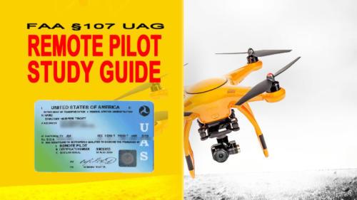 FAA 107 UAG Remote Pilot Study Guide